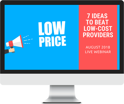 August 2018 – 7 Ideas to Beat Low-Cost Providers course image