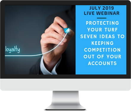 July 2019 – Protecting Your Turf – Seven Ideas to Keeping Competition Out of Your Accounts course image