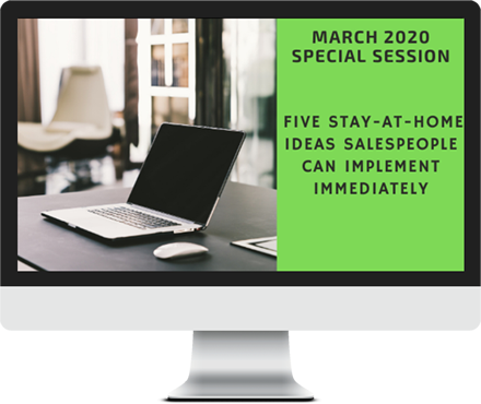 March Special Session - Five Stay-at-Home Ideas Salespeople Can Implement Immediately course image