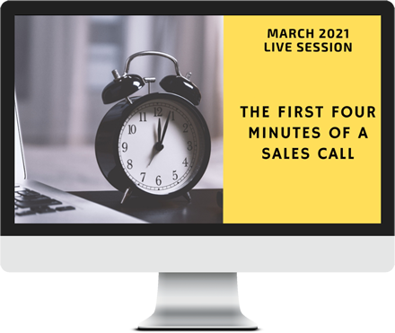 March 2021 – The First Four Minutes of a Sales Call course image