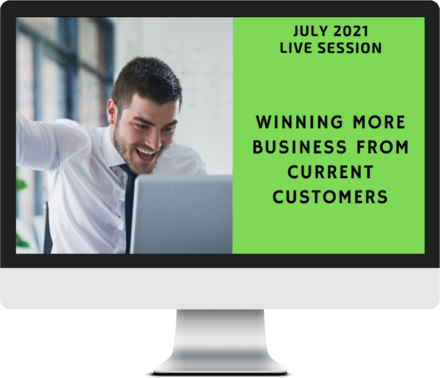 July 2021 – Winning More Business From Current Customers course image