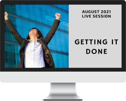 August 2021 – Getting it Done course image