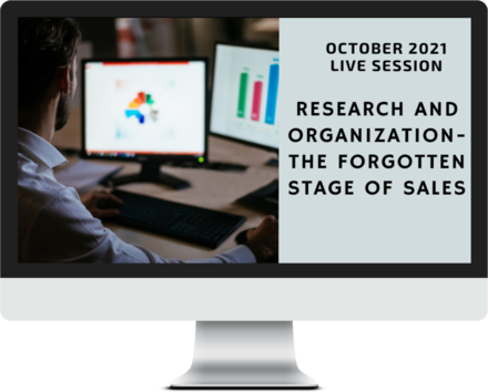 October 2021 – Research and Organization - The Forgotten Stage of Sales course image